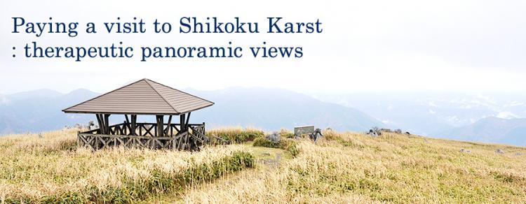 Paying a visit to Shikoku Karst: therapeutic panoramic views